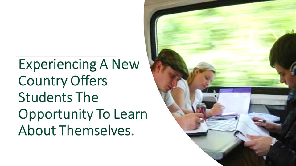 Experiencing a new country offers students the opportunity to learn about themselves.